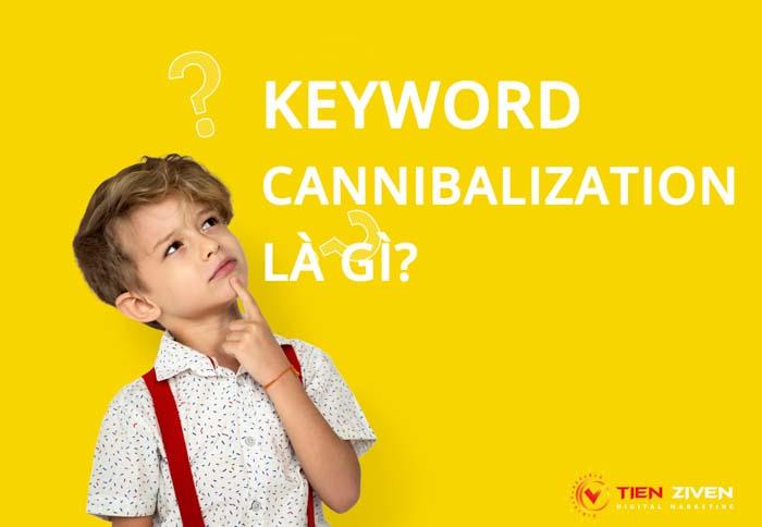 keyword cannibalization la gi